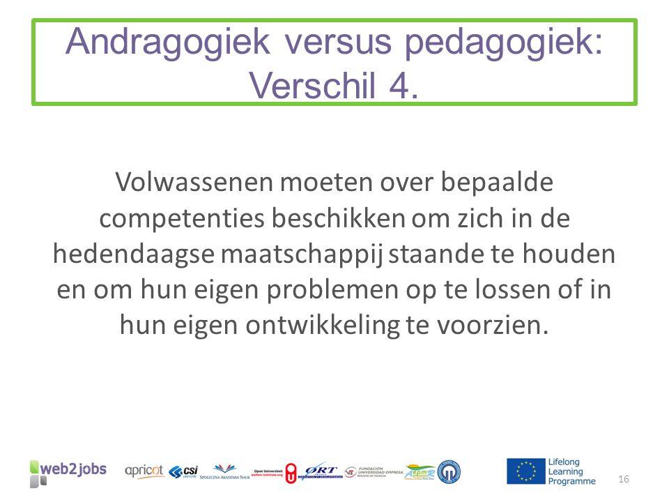 Andragogiek versus pedagogiek: Verschil 4.