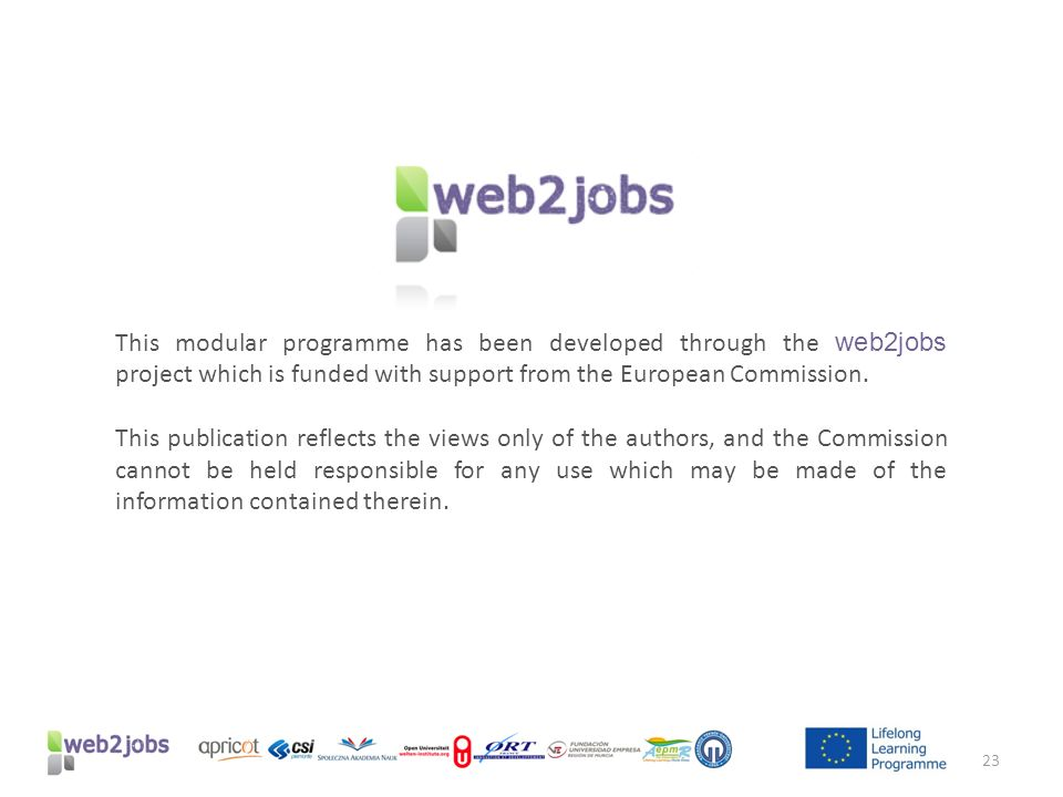 This modular programme has been developed through the web2jobs project which is funded with support from the European Commission.