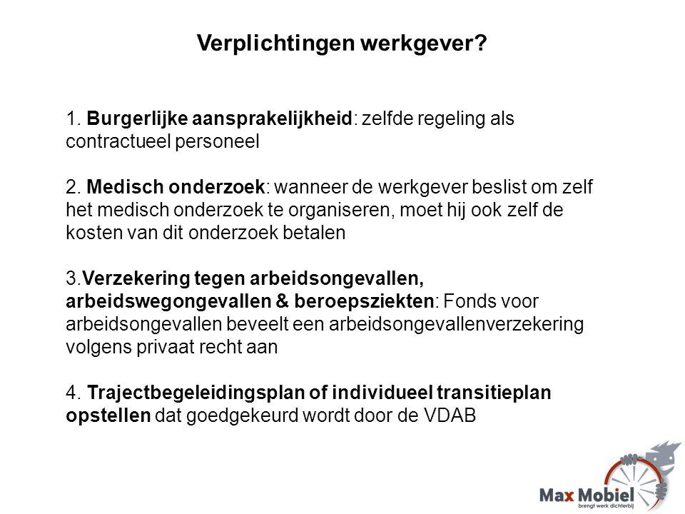 1. Burgerlijke aansprakelijkheid: zelfde regeling als contractueel personeel 2.