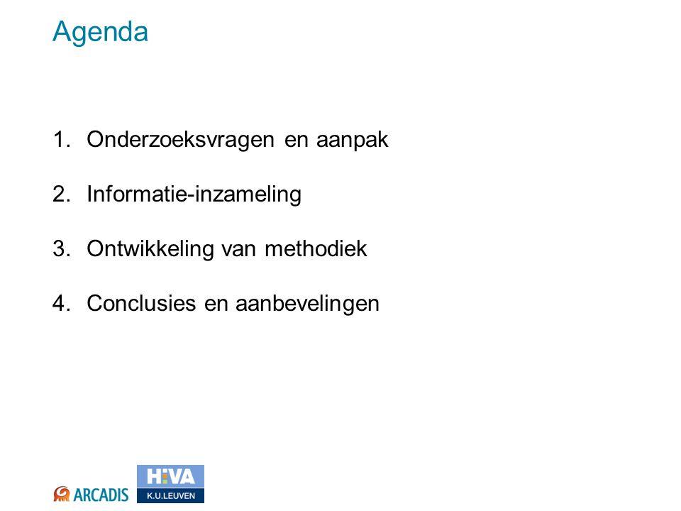 Agenda 1.Onderzoeksvragen en aanpak 2.Informatie-inzameling 3.Ontwikkeling van methodiek 4.Conclusies en aanbevelingen