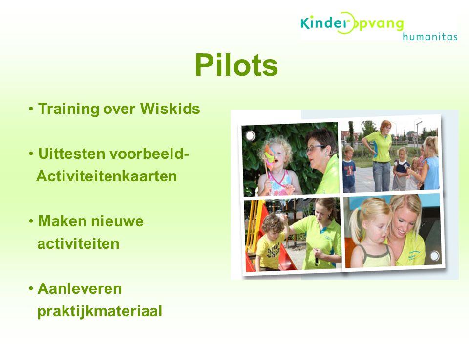 Pilots Training over Wiskids Uittesten voorbeeld- Activiteitenkaarten Maken nieuwe activiteiten Aanleveren praktijkmateriaal