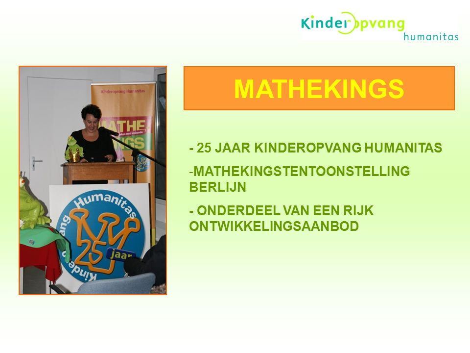 MATHEKINGS - 25 JAAR KINDEROPVANG HUMANITAS -MATHEKINGSTENTOONSTELLING BERLIJN - ONDERDEEL VAN EEN RIJK ONTWIKKELINGSAANBOD