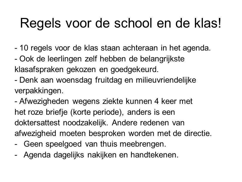 Regels voor de school en de klas.- 10 regels voor de klas staan achteraan in het agenda.