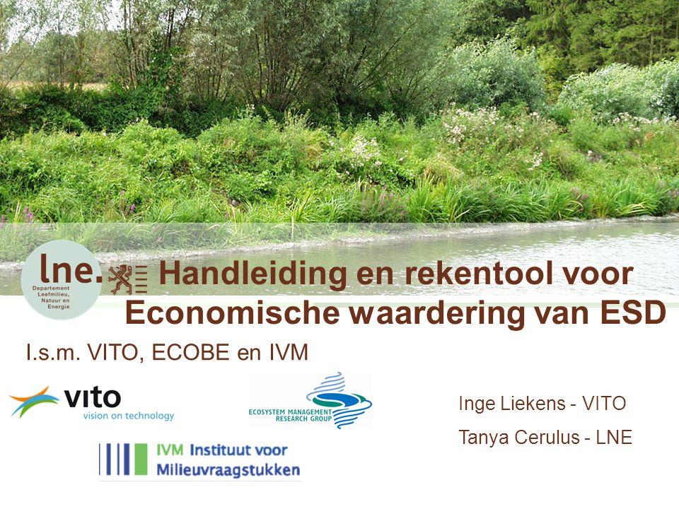 Handleiding en rekentool voor Economische waardering van ESD I.s.m. VITO, ECOBE en IVM Inge Liekens - VITO Tanya Cerulus - LNE