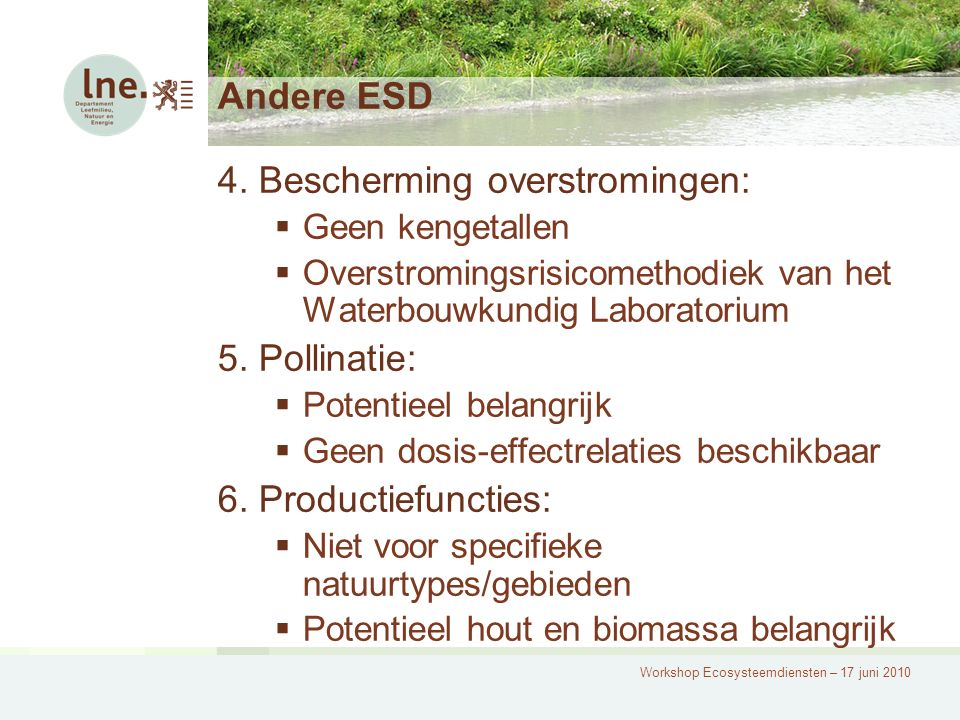Workshop Ecosysteemdiensten – 17 juni 2010 Andere ESD 4.