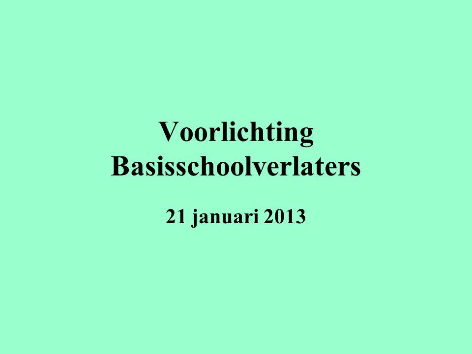 Voorlichting Basisschoolverlaters 21 januari 2013