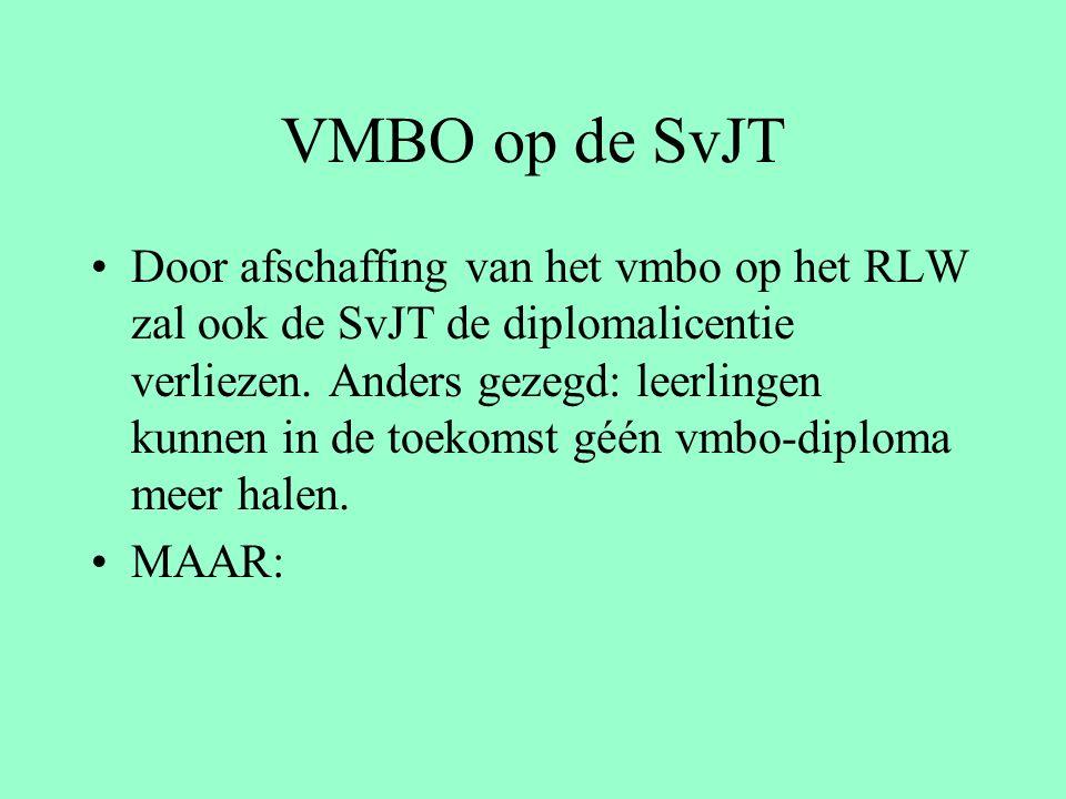 VMBO op de SvJT Door afschaffing van het vmbo op het RLW zal ook de SvJT de diplomalicentie verliezen.