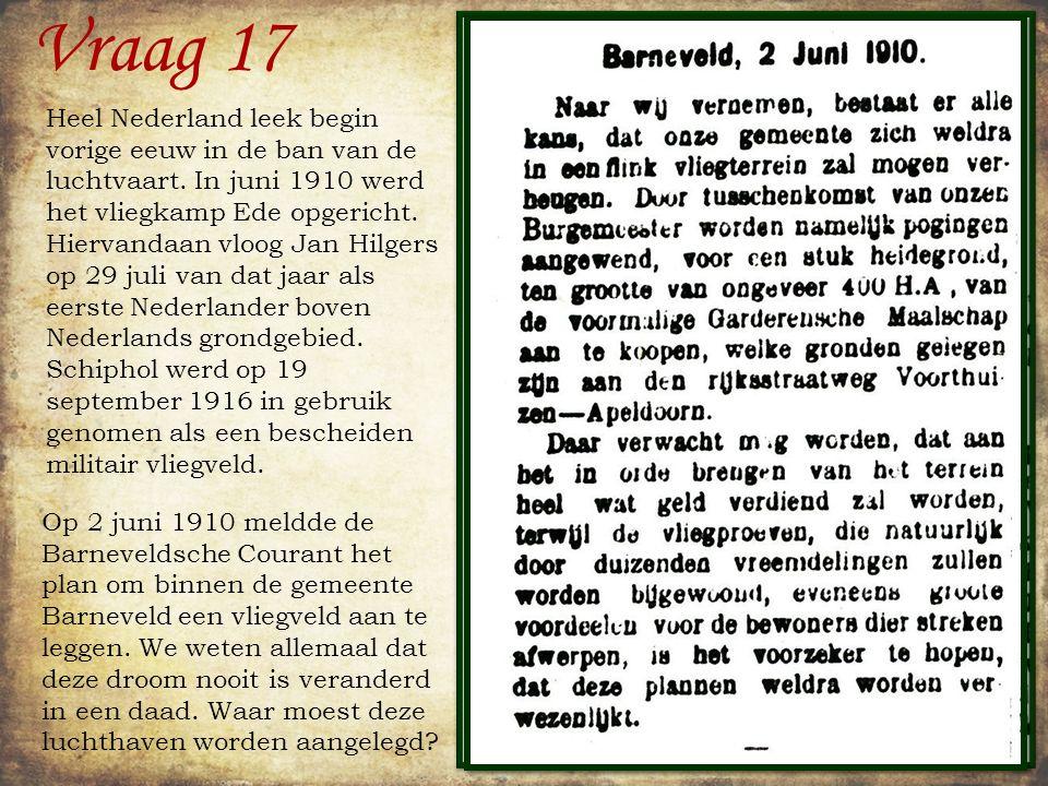 Vraag 16 A.Handelsreizigers B.Godsdienstige vluchtelingen C.Bedelaars, landlopers en andere ongelukkigen D.Rijke stedelingen die behoefte hadden aan frisse lucht Kootwijk was en is het meest geïsoleerde dorp in de gemeente Barneveld.