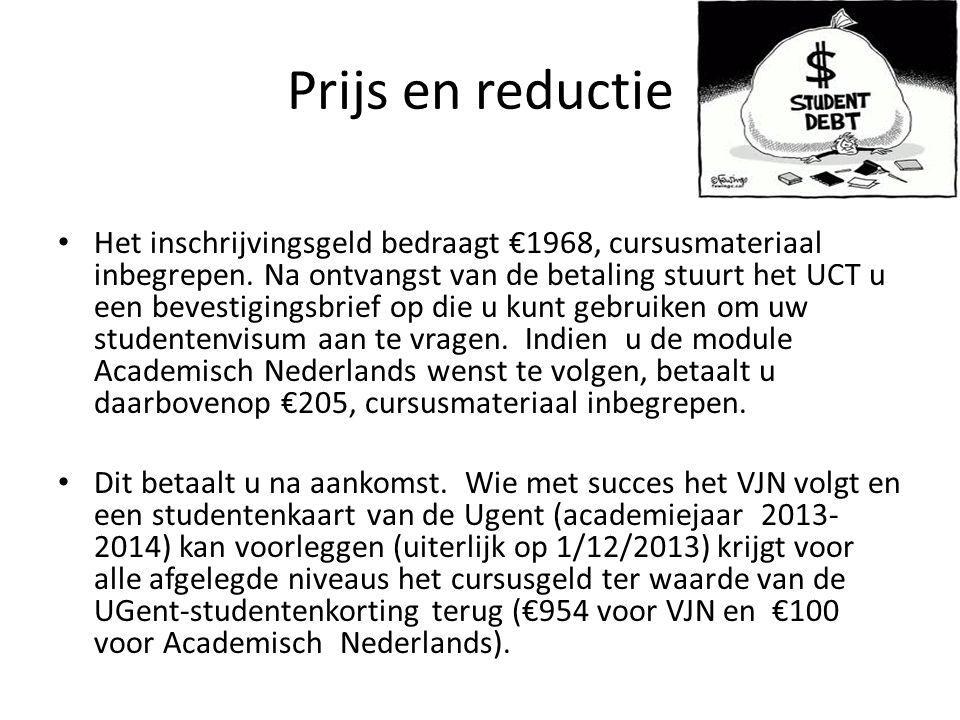 Prijs en reductie Het inschrijvingsgeld bedraagt €1968, cursusmateriaal inbegrepen.
