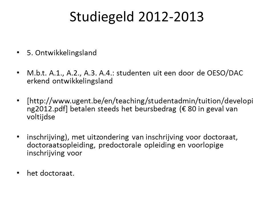 Studiegeld 2012-2013 5. Ontwikkelingsland M.b.t. A.1., A.2., A.3.