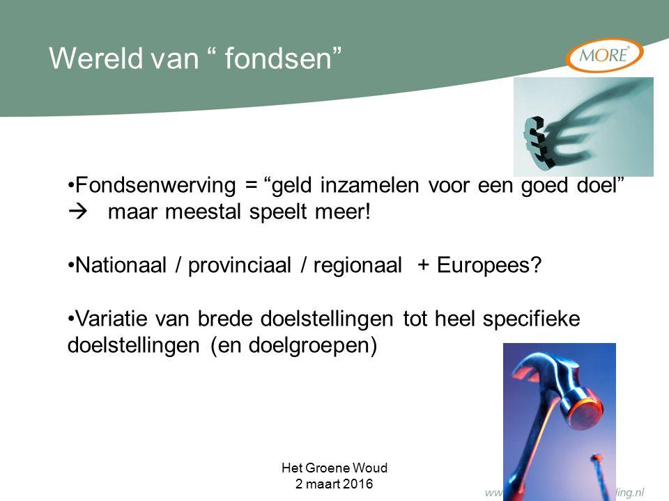 """Fondsenwerving = """"geld inzamelen voor een goed doel""""  maar meestal speelt meer! Nationaal / provinciaal / regionaal + Europees? Variatie van brede do"""