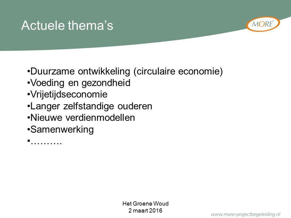 Duurzame ontwikkeling (circulaire economie) Voeding en gezondheid Vrijetijdseconomie Langer zelfstandige ouderen Nieuwe verdienmodellen Samenwerking …
