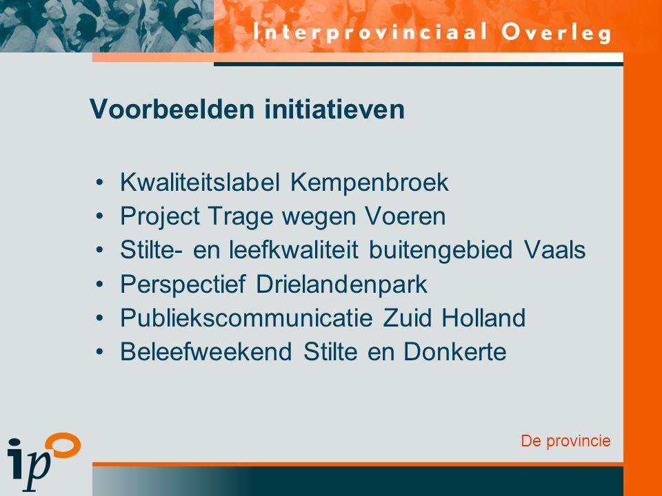 De provincie Voorbeelden initiatieven Kwaliteitslabel Kempenbroek Project Trage wegen Voeren Stilte- en leefkwaliteit buitengebied Vaals Perspectief D