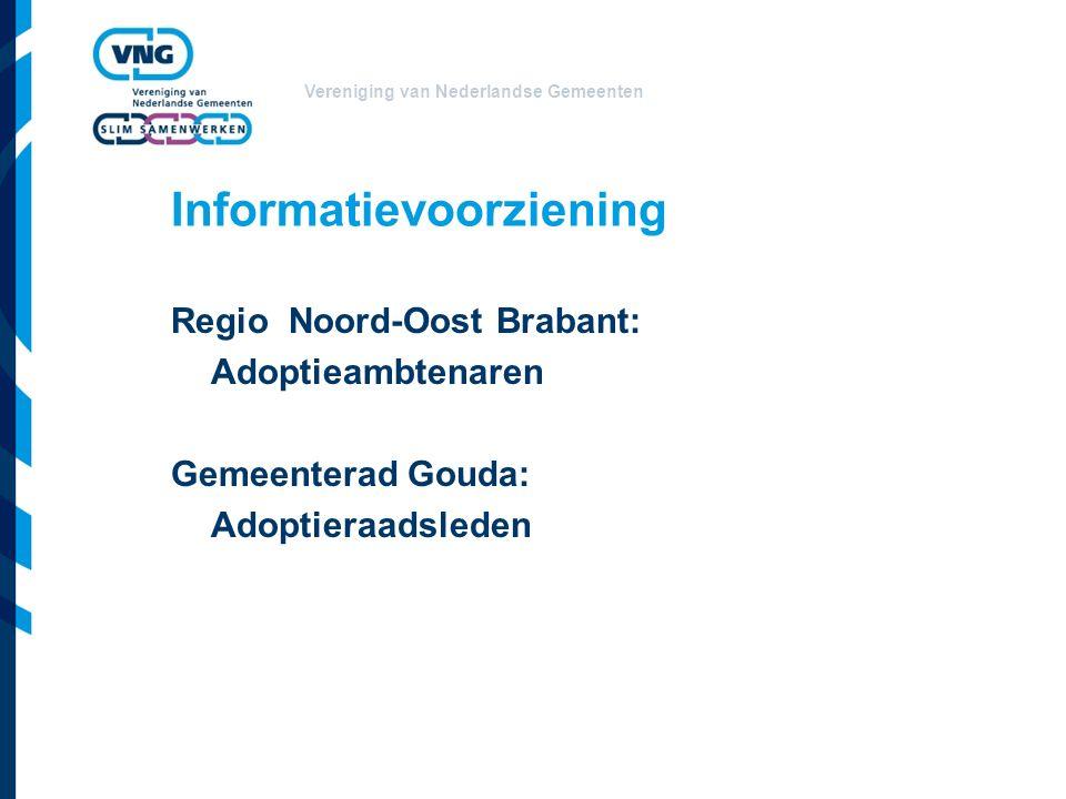 Vereniging van Nederlandse Gemeenten Informatievoorziening Regio Noord-Oost Brabant: Adoptieambtenaren Gemeenterad Gouda: Adoptieraadsleden