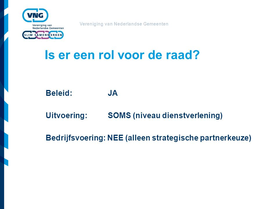 Vereniging van Nederlandse Gemeenten Rol van de raad bij aanvang (Inrichting van de samenwerking) - Wat wil je bereiken.