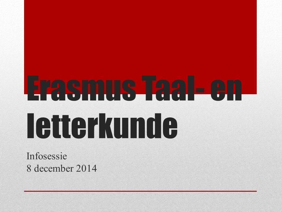 Erasmus Taal- en letterkunde Infosessie 8 december 2014