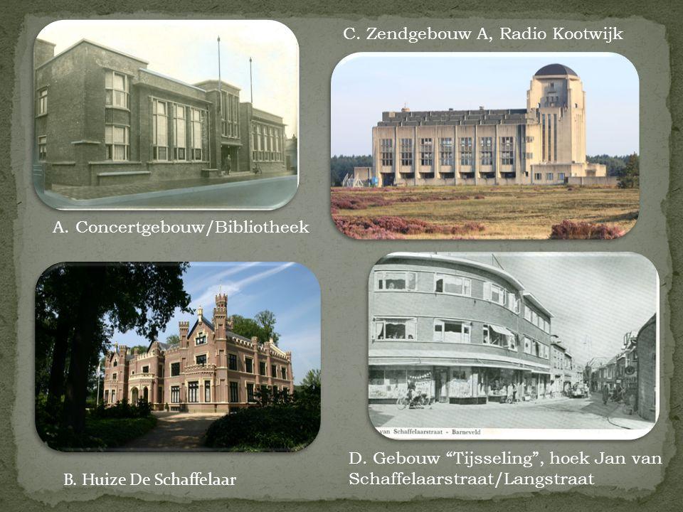 """A. Concertgebouw/Bibliotheek C. Zendgebouw A, Radio Kootwijk B. Huize De Schaffelaar D. Gebouw """"Tijsseling"""", hoek Jan van Schaffelaarstraat/Langstraat"""