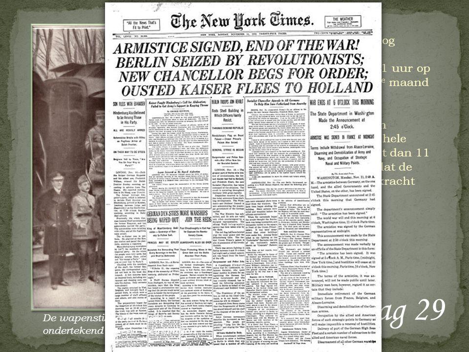 Vraag 29 De Eerste Wereldoorlog eindigde met een wapenstilstand om 11 uur op de 11 e dag van de 11 e maand in 1918. De strijdende partijen kwamen van
