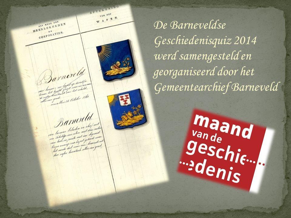 De Barneveldse Geschiedenisquiz 2014 werd samengesteld en georganiseerd door het Gemeentearchief Barneveld