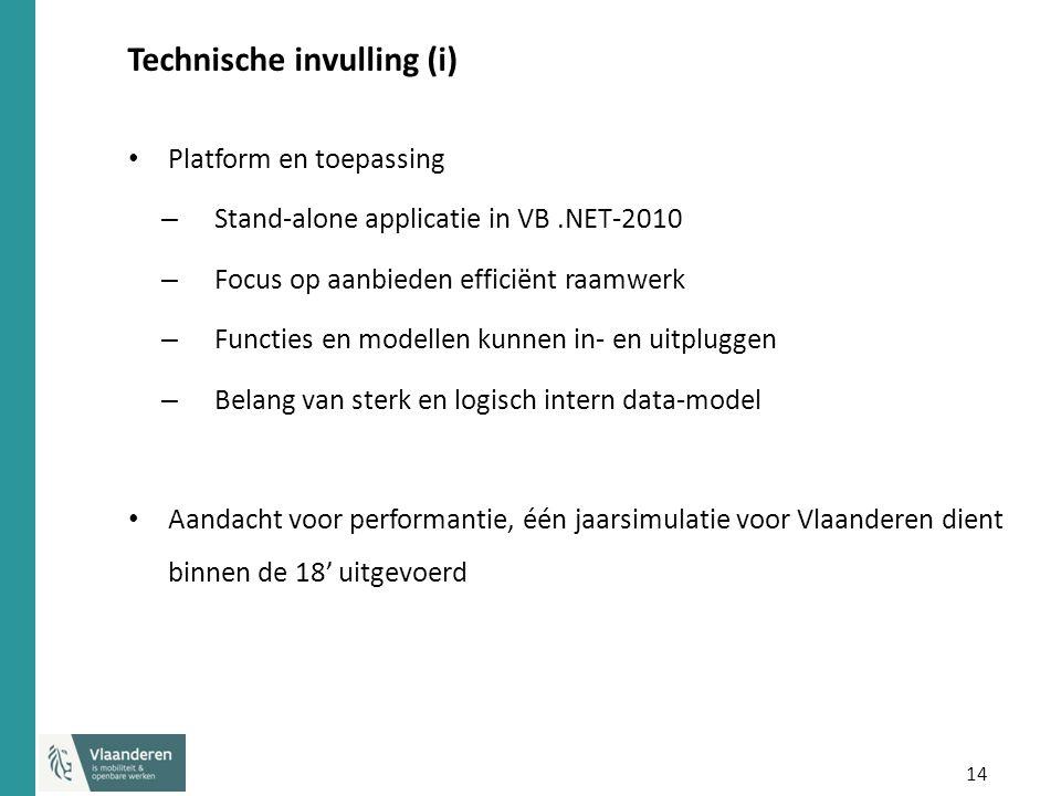 14 Technische invulling (i) Platform en toepassing – Stand-alone applicatie in VB.NET-2010 – Focus op aanbieden efficiënt raamwerk – Functies en modellen kunnen in- en uitpluggen – Belang van sterk en logisch intern data-model Aandacht voor performantie, één jaarsimulatie voor Vlaanderen dient binnen de 18' uitgevoerd