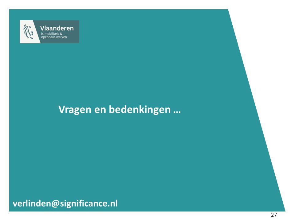 27 Vragen en bedenkingen … verlinden@significance.nl