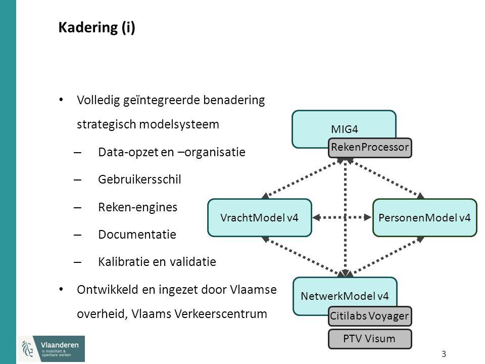 4 Kadering (ii) Ter beschikking van andere actoren die zich inschrijven in methodiek Breed spectrum aan toepassingen: scope, ruimtelijke resolutie en tijdshorizon Vraagmodel voor personenvervoer volgens agent-gebaseerde model- lering NetwerkModel v4PersonenModel v4MIG4VrachtModel v4 RekenProcessor Citilabs Voyager PTV Visum