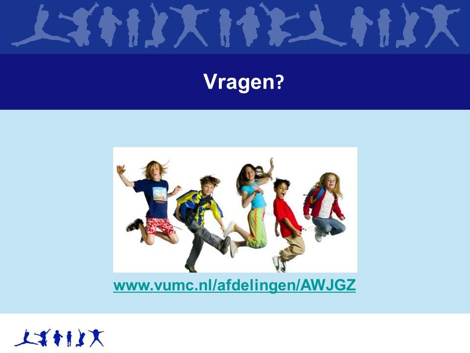 Vragen www.vumc.nl/afdelingen/AWJGZ