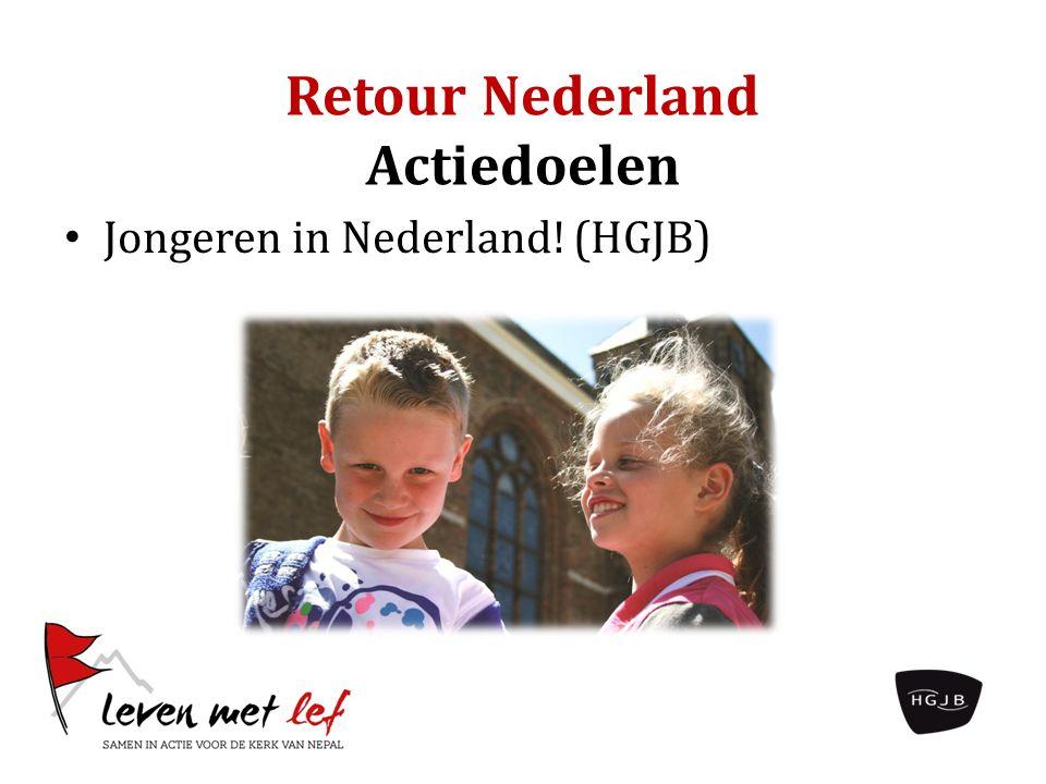 Retour Nederland Actiedoelen Jongeren in Nederland! (HGJB)