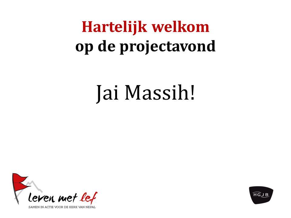 Hartelijk welkom op de projectavond Jai Massih!