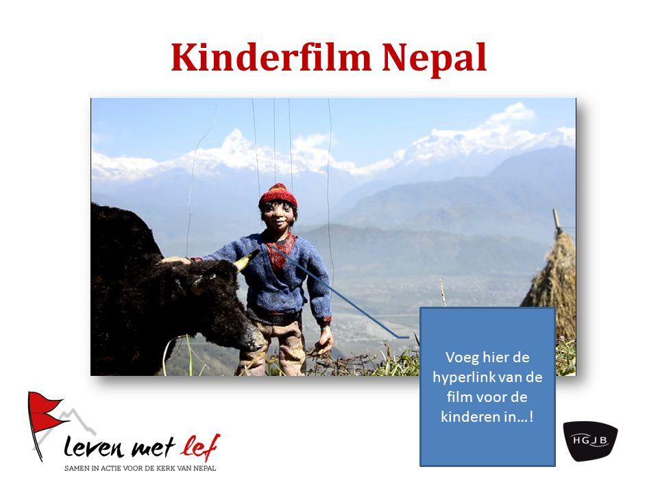 Kinderfilm Nepal Voeg hier de hyperlink van de film voor de kinderen in…!