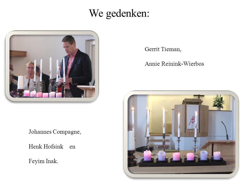 We gedenken: Gerrit Tieman, Annie Reinink-Wierbos Johannes Compagne, Henk Hofsink en Feyim Inak.
