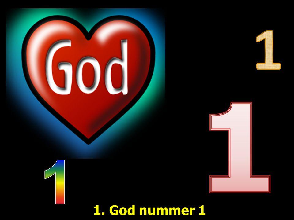 1. God nummer 1