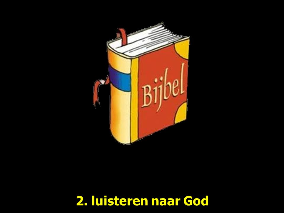 2. luisteren naar God