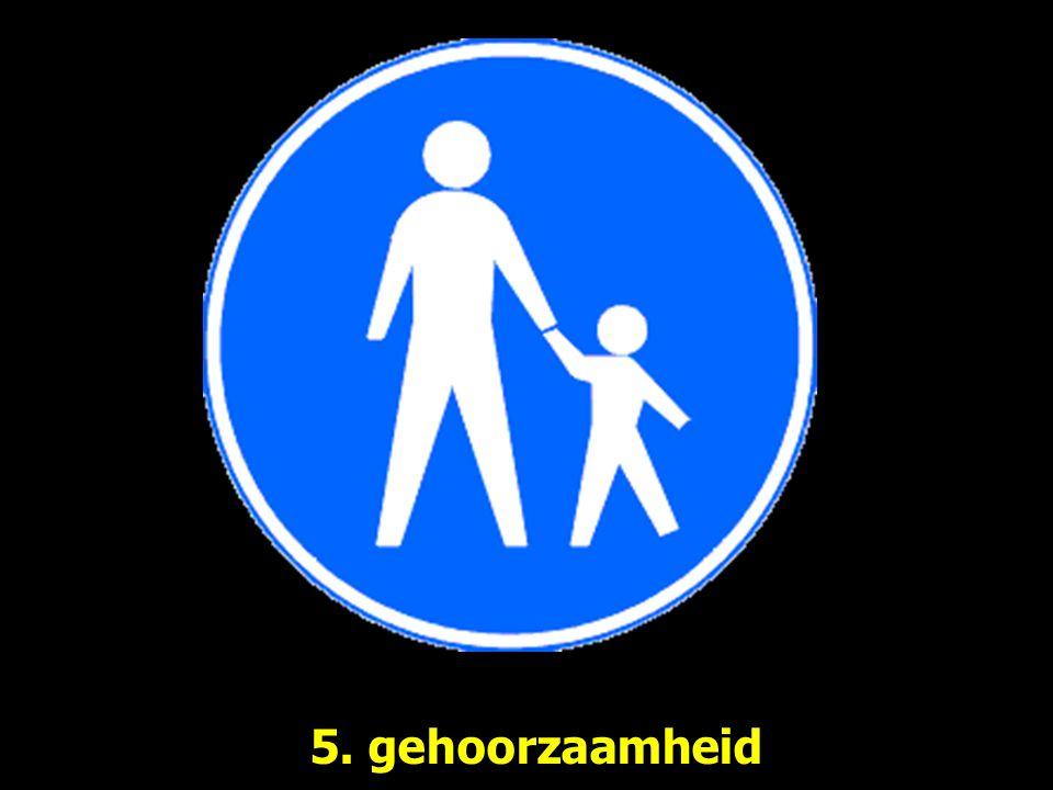5. gehoorzaamheid