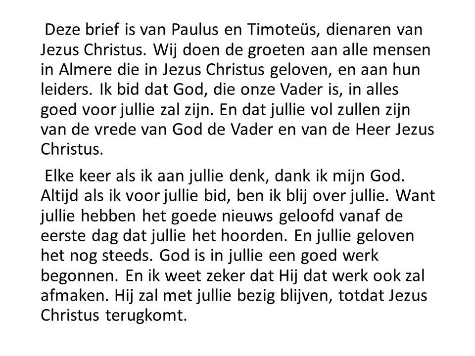 Deze brief is van Paulus en Timoteüs, dienaren van Jezus Christus.