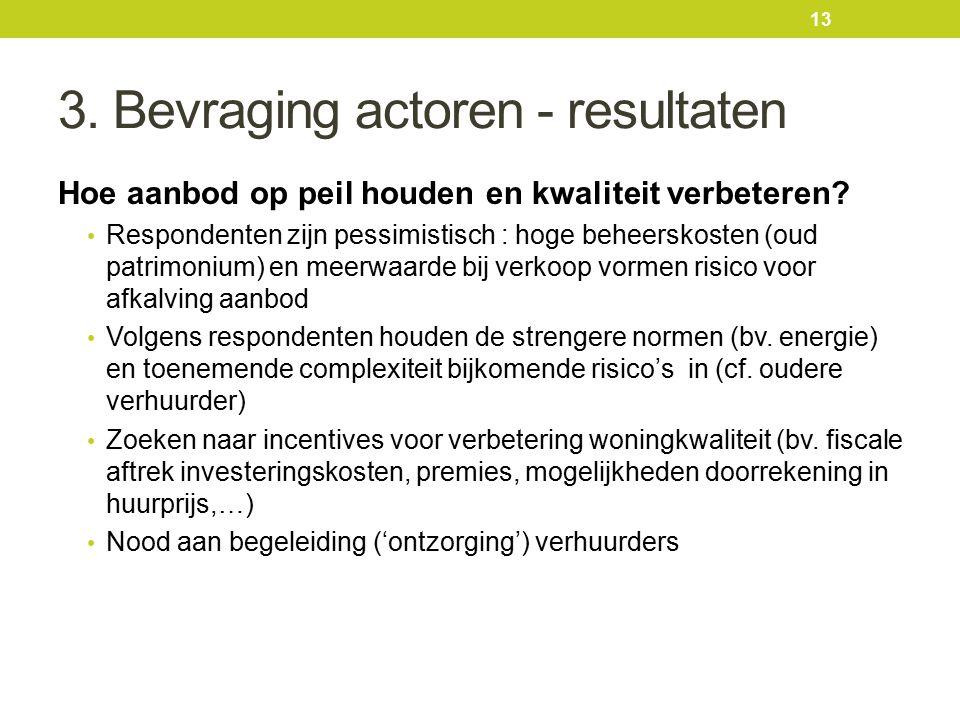 3. Bevraging actoren - resultaten Hoe aanbod op peil houden en kwaliteit verbeteren.