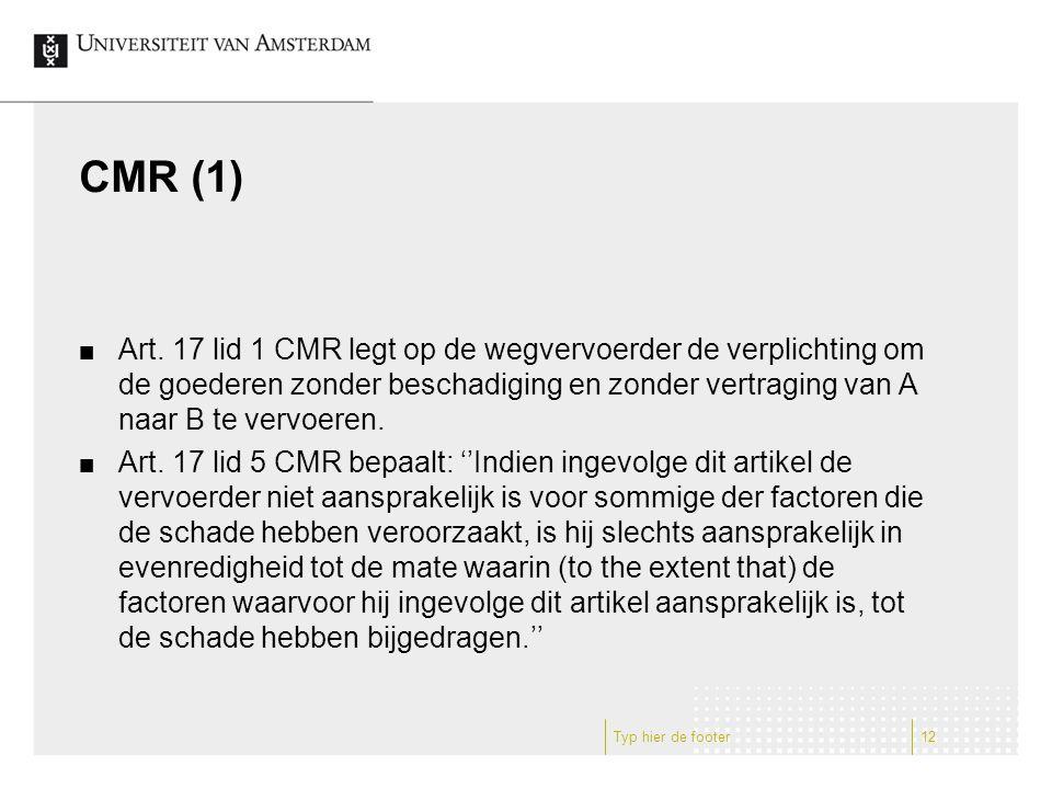 CMR (1) Art. 17 lid 1 CMR legt op de wegvervoerder de verplichting om de goederen zonder beschadiging en zonder vertraging van A naar B te vervoeren.