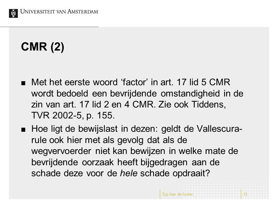 CMR (2) Met het eerste woord 'factor' in art.