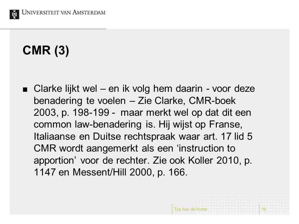 CMR (3) Clarke lijkt wel – en ik volg hem daarin - voor deze benadering te voelen – Zie Clarke, CMR-boek 2003, p.