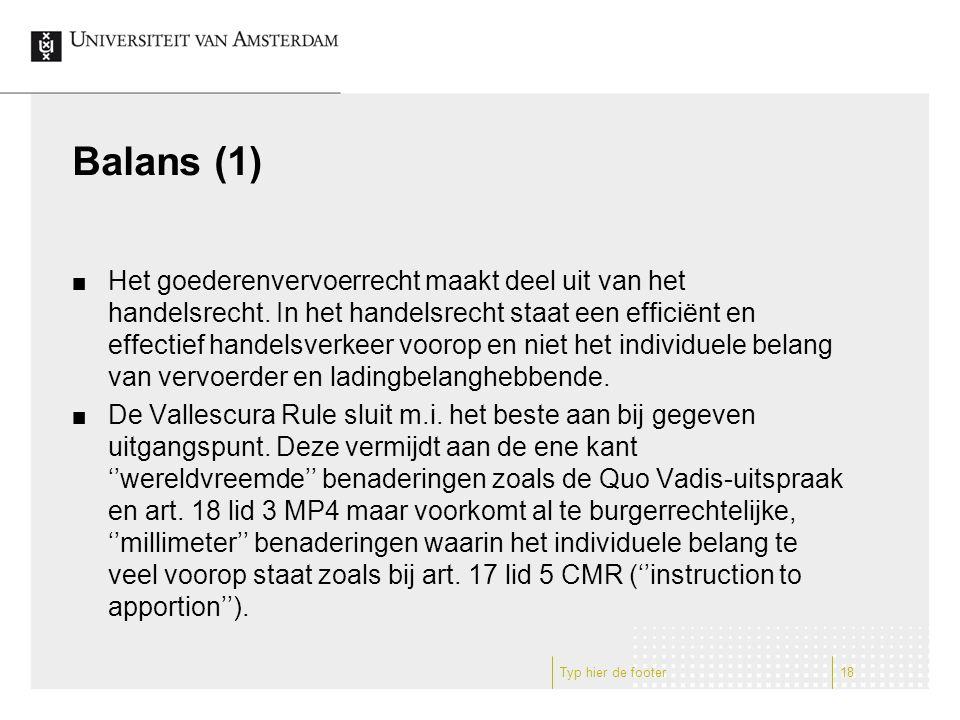 Balans (1) Het goederenvervoerrecht maakt deel uit van het handelsrecht.