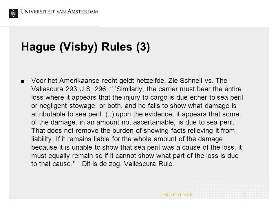 Hague (Visby) Rules (3) Voor het Amerikaanse recht geldt hetzelfde.