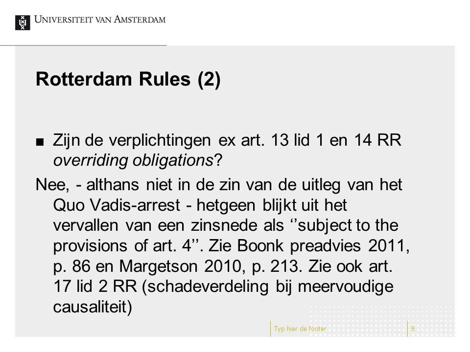 Rotterdam Rules (2) Zijn de verplichtingen ex art.