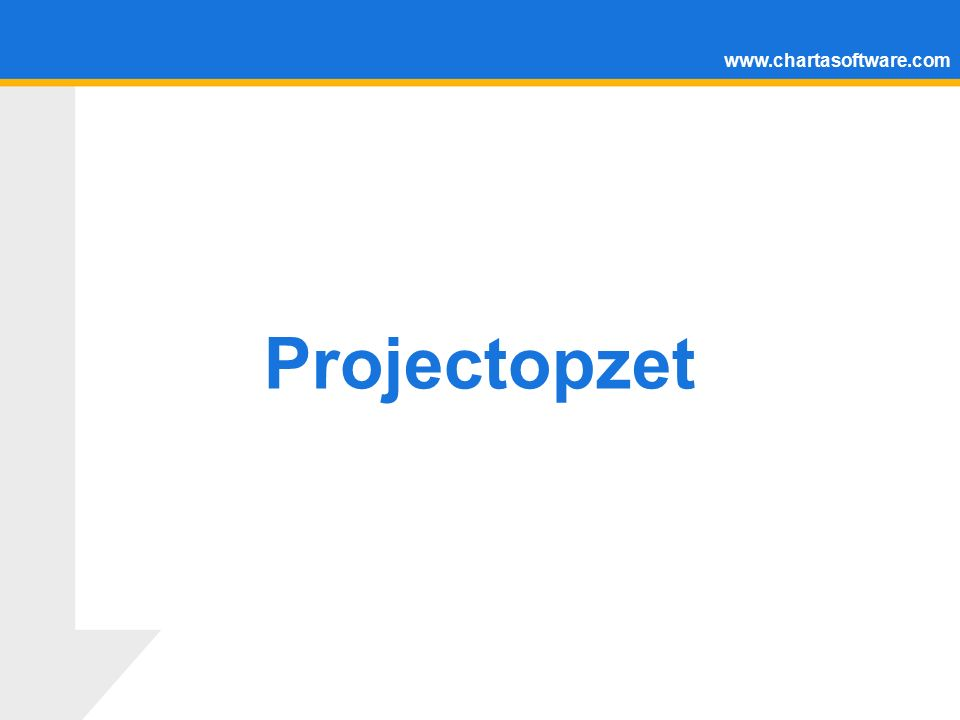 www.chartasoftware.com Projectopzet