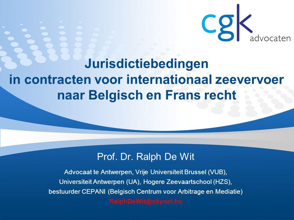 Jurisdictiebedingen in contracten voor internationaal zeevervoer naar Belgisch en Frans recht Prof.