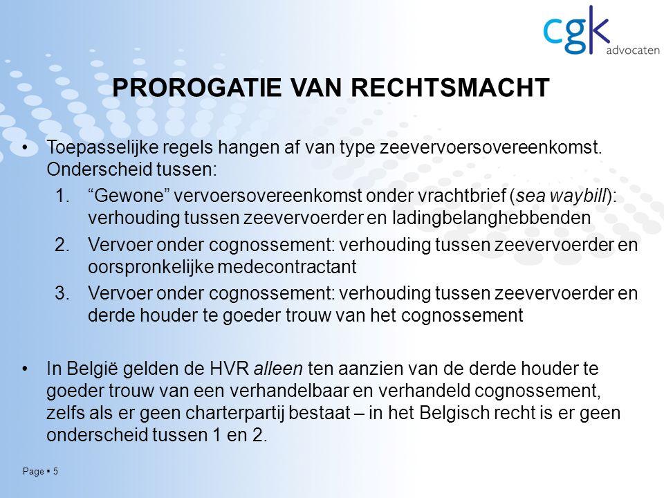 Page  5 PROROGATIE VAN RECHTSMACHT Toepasselijke regels hangen af van type zeevervoersovereenkomst.