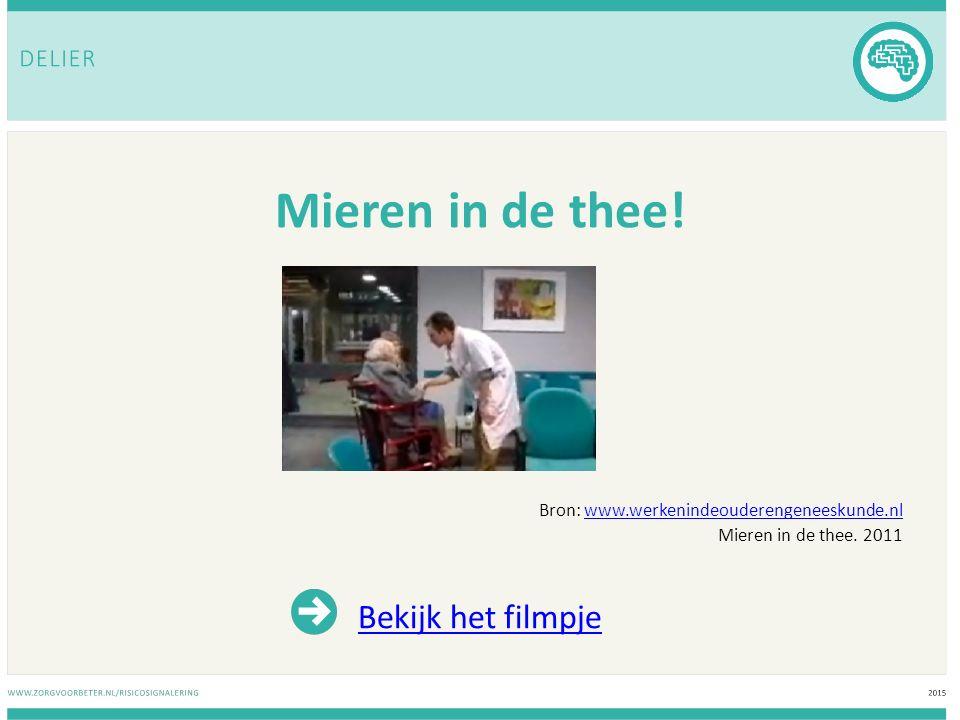 Mieren in de thee! Bron: www.werkenindeouderengeneeskunde.nlwww.werkenindeouderengeneeskunde.nl Mieren in de thee. 2011 Bekijk het filmpje