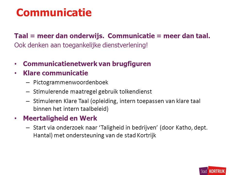 Taal = meer dan onderwijs. Communicatie = meer dan taal.