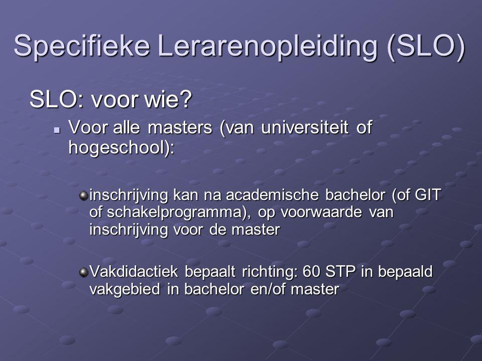 Specifieke Lerarenopleiding (SLO) SLO: voor wie.