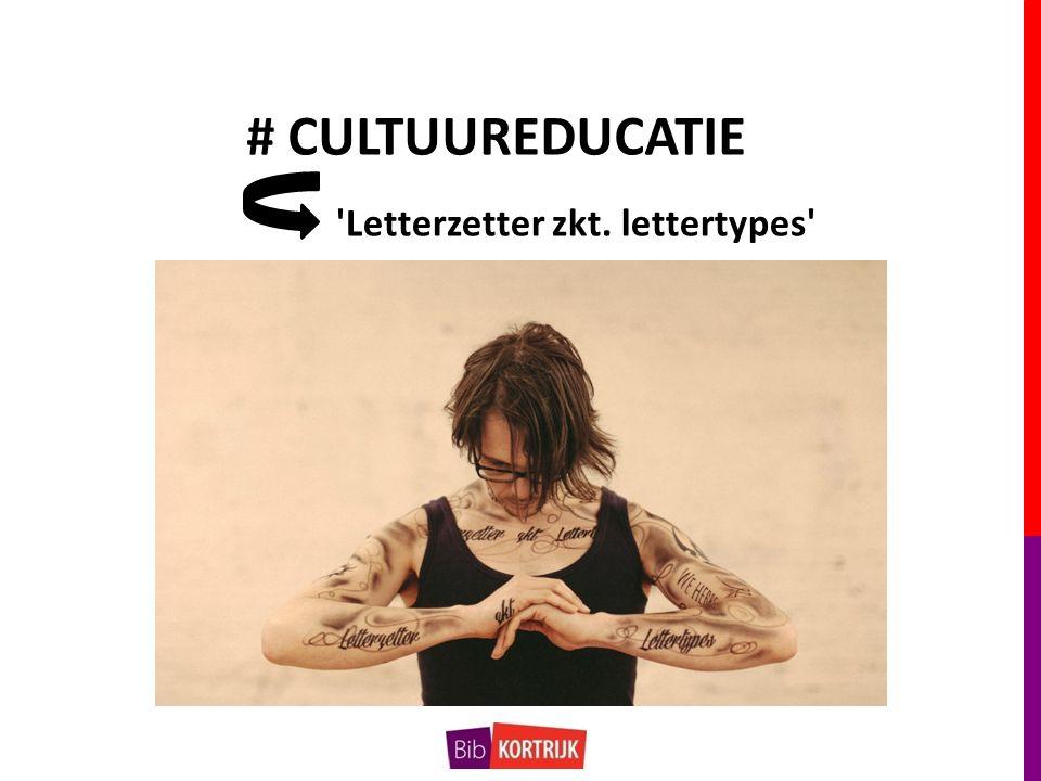 # CULTUUREDUCATIE Letterzetter zkt. lettertypes
