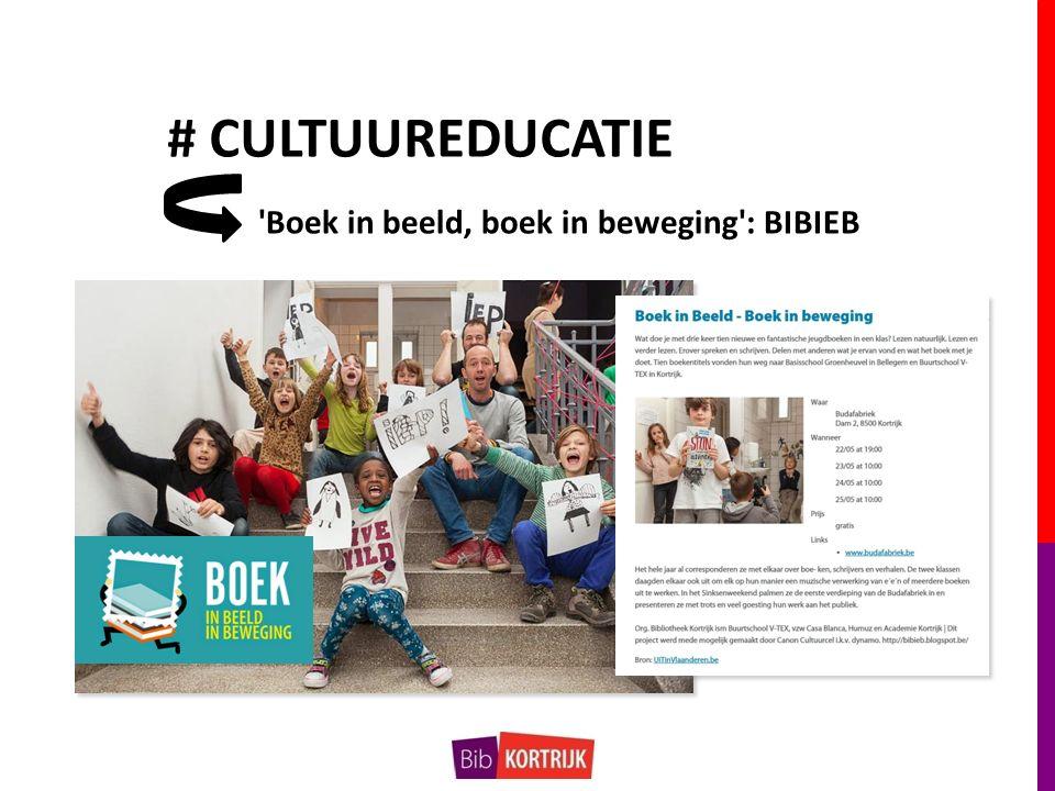 # CULTUUREDUCATIE Boek in beeld, boek in beweging : BIBIEB